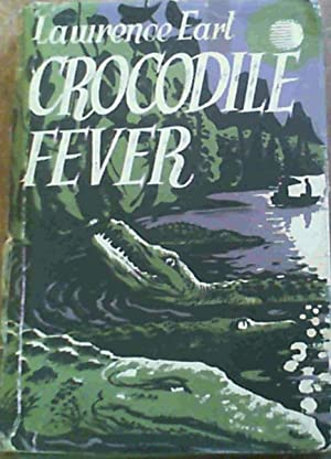 Crocodile Fever - A true story of: Earl, Lawrence