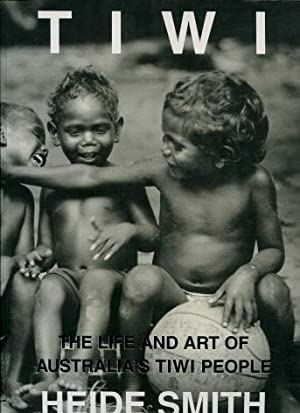 Tiwi : The Life and Art of Australia's Tiwi People