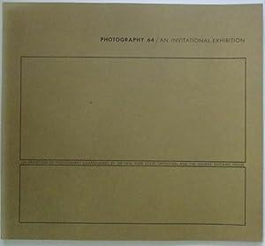 Photography 64. An Invitational Exhibition: Adams, Ansel; Bullock,