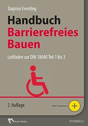 Handbuch Barrierefreies Bauen : Leitfaden zur DIN 18040 Teil 1 bis 3: Dagmar Everding