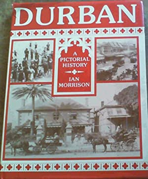 Durban : A Pictorial History: Morrison, Ian