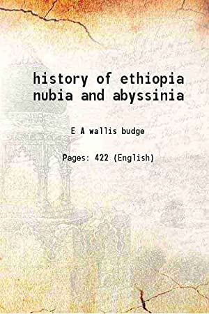 history of ethiopia nubia and abyssinia (1828)[SOFTCOVER]: E A wallis