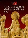 Otto der Grosse. Magdeburg und Europa. Essays. Katalog. 2 Bände.: Puhle, Matthias (Hg):