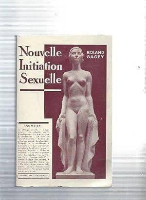 Roland Gagey. Nouvelle initiation sexuelle: Gagey Roland