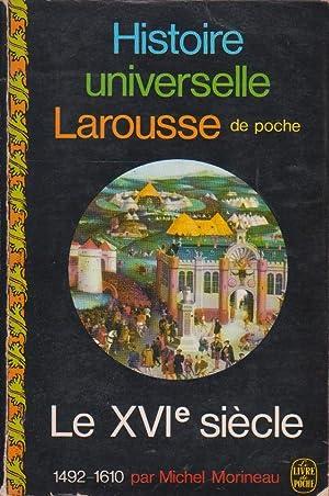 XVIe siècle (Le), 1492-1610 : l'Âge de: MORINEAU, Michel