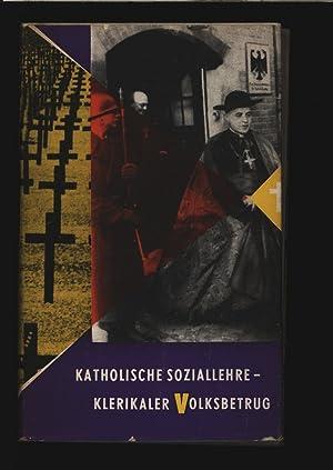 Katholische Soziallehre klerikaler Volksbetrug.: Bienst, Karl: