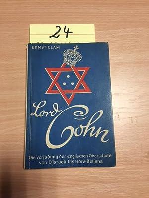 Lord Cohn - Die Verjudung der englischen Oberschicht von D'Israeli bis Hore-Belisha (...