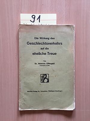 Die Wirkung des Geschlechtsverkehrs auf die eheliche Treue: Offergeld, Heinrich: