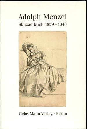 Adolph Menzel. Skizzenbuch 1839-1846. Reprint nach dem Original.