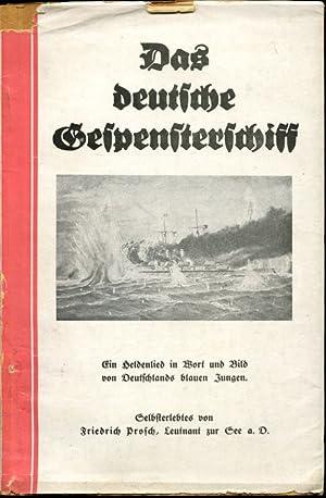 Das deutsche Gespensterschiff. Ein Heldenlied in Wort und Bild von Deutschlands blauen Jungen. ...