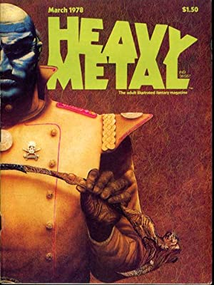 Heavy Metal. The adult illustrated fantasy magazine. March 1978.
