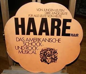 Haare - Hair. Das amerikanische Schock- und Rock-Musical Von jungen Leuten über junge Leute für ...