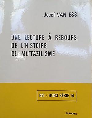 Une lecture à rebours de l'histoire du mu'tazilisme: Josef van Ess
