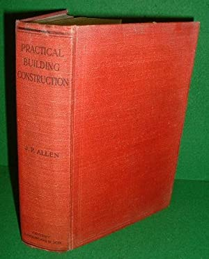 PRACTICAL BUILDING CONSTRUCTION A Handbook for Students Preparing for the Examinations of the Sci...