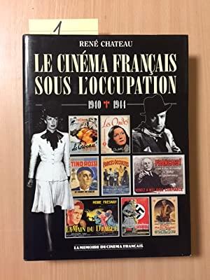 Le cinéma français sous l'Occupation - 1940-1944: Chateau, René: