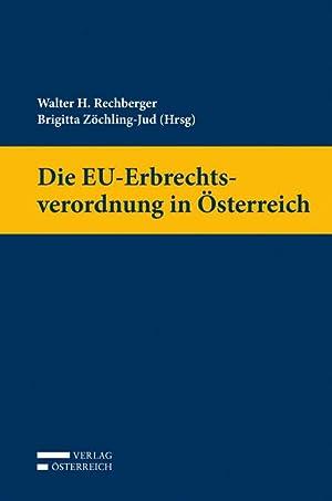 Die EU-Erbrechtsverordnung in Österreich: Walter Rechberger