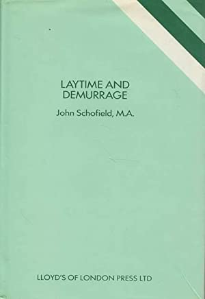 Laytime and Demurrage: Schofield, John M.A.