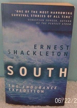 South: The Endurance Expedition: Shackleton, Ernest