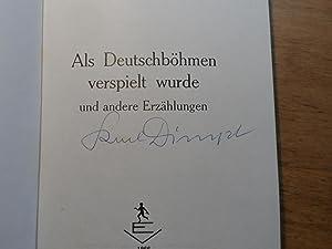 Als Deutschböhmen verspielt wurde und andere Erzählungen: Dimpl,Karl ( signiert )