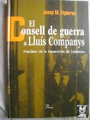 EL CONSELL DE GUERRA A LLUÍS COMPANYS,: FIGUERES, Josep M