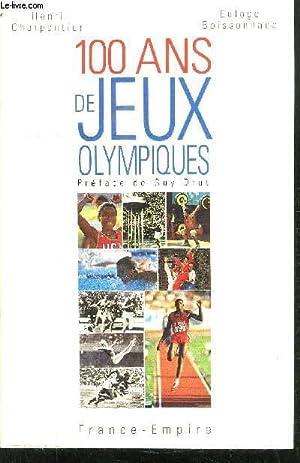 100 ANS DE JEUX OLYMPIQUES: CHARPENTIER H.- BOISSONNADE E.