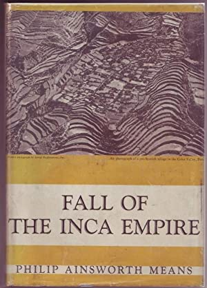 Fall of the Inca Empire and the: Means, Philip Ainsworth