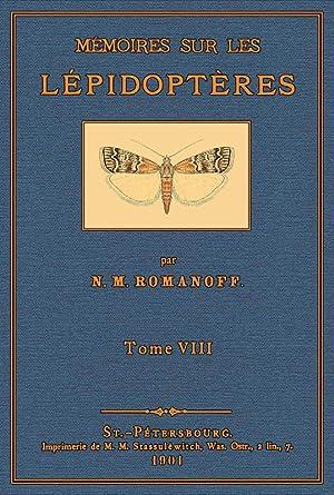 Mémoires sur les Lépidoptères; Tome VIII: Romanoff, Nikolai Mikhailovich