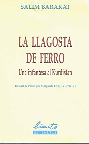 La llagosta de ferro. Una infantesa al Kurdistan.: Salim Barakat.
