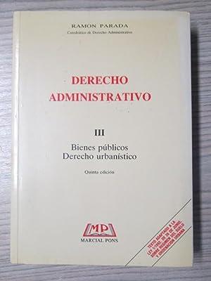 DERECHO ADMINISTRATIVO: BIENES PUBLICOS Y DERECHO URBANISTICO: RAMON PARADA