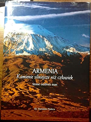 Armenia: Stone Outlives Man
