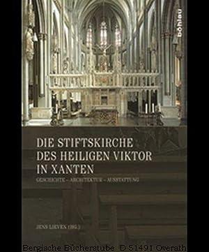 Die Stiftskirche des heiligen Viktor in Xanten. Geschichte - Architektur - Ausstattung. Tagungsband...