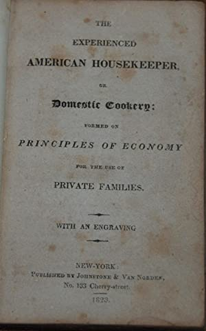 THE EXPERIENCED AMERICAN HOUSEKEEPER,; Or domestic cookery: RUNDELL, Maria Eliza