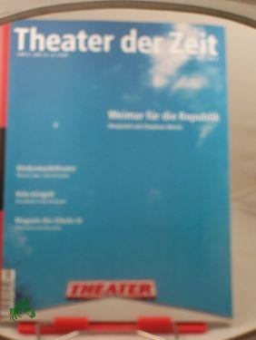Heft 04/2002 Weimar für die Republik Gespräch: THEATER DER ZEIT,