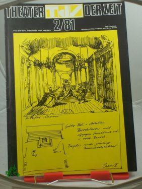 Heft 02/1981 Publizist im Kampf für das: THEATER DER ZEIT,