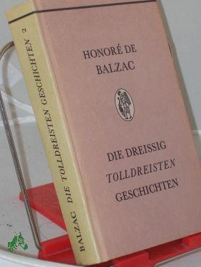 Die dreissig tolldreisten Geschichten : genannt contes: Balzac, Honoré de,