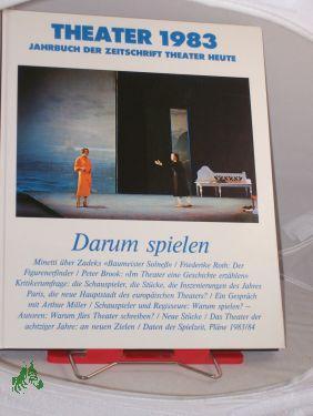 Theater 1983. Jahrbuch der Zeitschrift Theater Heute,