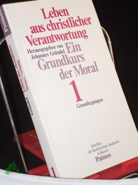 Leben aus christlicher Verantwortung. - Düsseldorf : Auer, Alfons