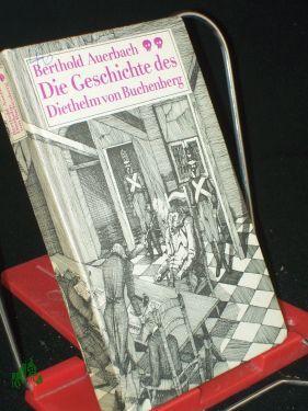 Seller image for Die Geschichte des Diethelm von Buchenberg / Berthold Auerbach. Mit e. Vorw. von Hans-Joachim Kruse for sale by Antiquariat Artemis Lorenz & Lorenz GbR
