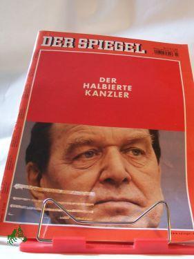 Der halbierte Kanzler: DER SPIEGEL 7/2004