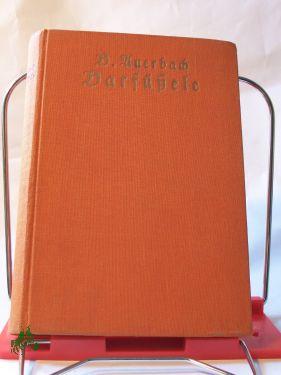 Seller image for Barfüßele : Ein Roman / Berthold Auerbach. Mit e. Einl. von Arno Holst for sale by Antiquariat Artemis Lorenz & Lorenz GbR