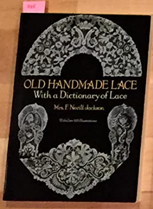 Old Handmade Lace with a Dictionary of: Jackson, Mrs. F.