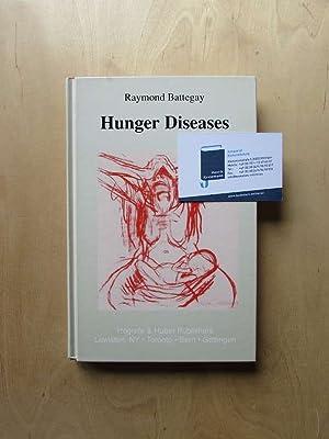 The Hunger Diseases: Battegay, Raymond: