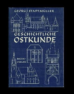 Bild des Verkäufers für Geschichtliche Ostkunde. Abriß der Geschiche des deutschen und europäischen Ostens. zum Verkauf von ANTIQUARIAT KREUSSEL