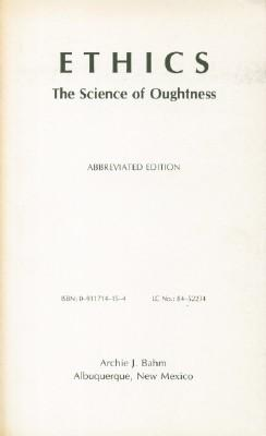 Ethics: The Science of Oughtness: Bahm, Archie J.