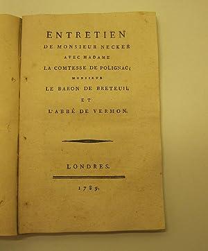 Entretien de Monsieur Necker avec madame la comtesse de Polignac, monsieur le baron De Breteuil et ...