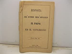Roma e l'Italia ed il potere temporale del Papa. Risposta di un italiano all'autore dell&...