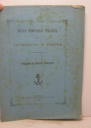 Reale Compagnia Italiana di navigazione a vapore. Relazione al comitato promotore: MIZZI M. A. M.