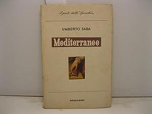 Mediterranee Lo Specchio. I poeti del nostro tempo.: SABA Umberto