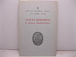Museo del Risorgimento. Mantova. Atti e memorie. Studi sul Risorgimento e sulla Resistenza a cura ...