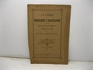 La legge di immigrazione e colonizzazione per lo stato di San Paolo (messaggio, legge, commenti). ...